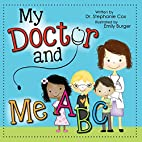 My Doctor and Me ABC by Stephanie Cox