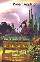 Alien Safari by Robert Appleton
