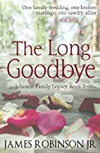 The Long Goodbye (Johnson Family Chronicles)…