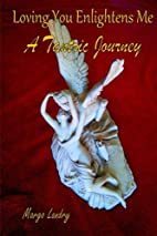 Loving You Enlightens Me: A Tantric Journey…