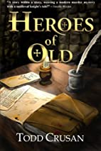Heroes of Old by Todd Crusan