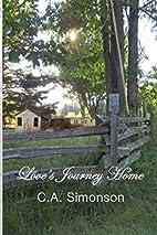 Love's Journey Home by C. A. Simonson