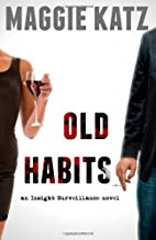 Old Habits (Insight Surveillance) (Volume 1)…