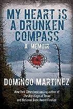 My Heart Is a Drunken Compass: A Memoir by…