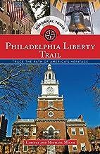 Philadelphia Liberty Trail: Trace the Path…
