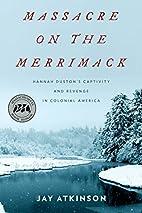 Massacre on the Merrimack: Hannah…