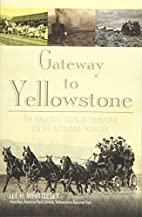 Gateway to Yellowstone: The Raucous Town of…