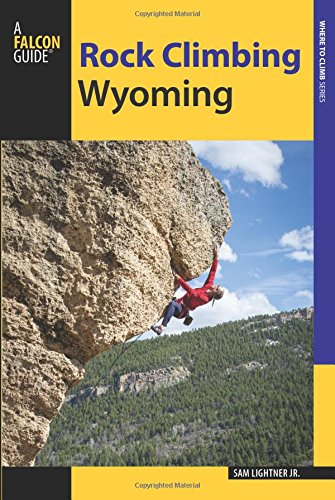 rock-climbing-wyoming-the-best-routes-in-the-cowboy-state-how-to-climb-series