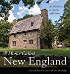 A Home Called New England: A Celebration of…
