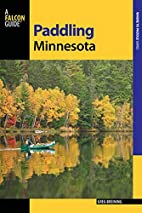 Paddling Minnesota (Paddling Series) by Greg…