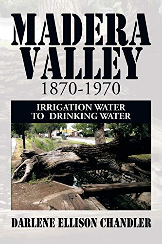 madera-valley-1870-1970-irrigation-water-to-drinking-water