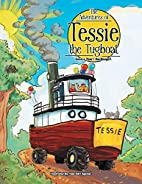 The Adventures of Tessie the Tugboat by…