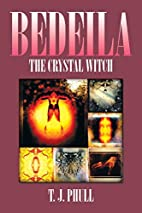 Bedeila: The Crystal Witch by T. J. Phull