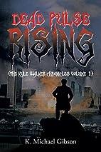 Dead Pulse Rising: (The Kyle Walker…