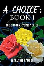 A Choice: Book 1 (The Chosen Hybrid Series)…