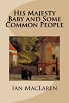His Majesty Baby and Some Common People by…