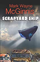 Scrapyard Ship by Mark Wayne McGinnis