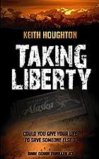 Taking Liberty (Gabe Quinn Thriller #3)…