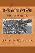 The Watch That Went to War: and other…