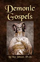 Demonic Gospels: The Truth about the Gnostic…