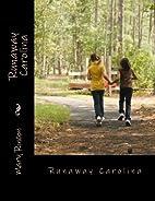 Runaway Carolina (Volume 1) by Mary Rincon
