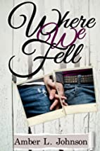 Where We Fell by Amber L. Johnson