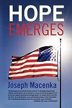 Hope emerges by Joseph Macenka