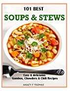 101 Best Soups & Stews: Easy & Delicious…