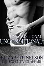 Unconditional: The Executive's Affair by…