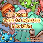 Oh No! There Are Monsters in My Room…