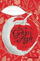 The Golden Apple by Faerl Marie .