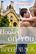Hooked on You by Elizabeth Nelson