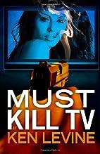 Must Kill TV by Ken Levine