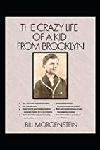 The Crazy Life of a Kid from Brooklyn by…