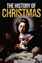 The History of Christmas by Wyatt North