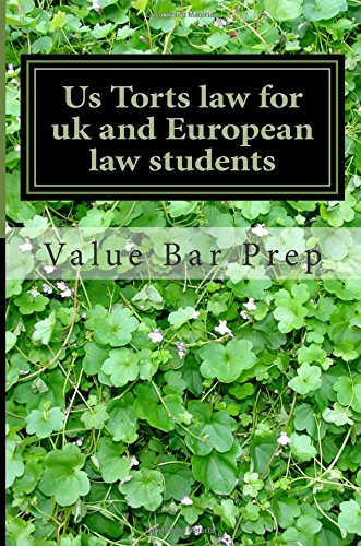 us-torts-law-for-uk-and-european-law-students-lessons-on-the-i-r-a-c-essay-writting-method-included