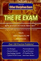 The EIT/FE Exam HOW TO PASS ON YOUR FIRST…