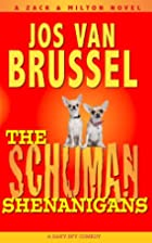 The Schuman Shenanigans (Zack & Milton) by…