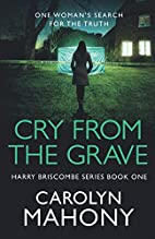 Cry From The Grave by Carolyn Mahony