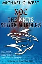 Xoc - The White Shark Murders: A…