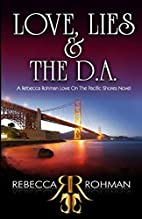 Love, Lies & the D.A. by Rebecca Rohman
