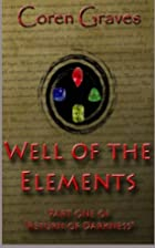 Well of the Elements (Return of Darkness) by…