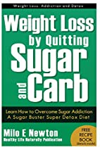 Weight Loss by Quitting Sugar and Carb -…