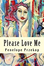 Please Love Me by Penelope Przekop