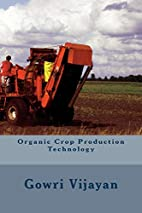 Organic Crop Production Technology by Gowri…