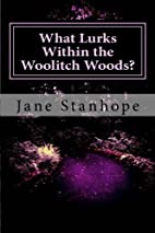 What Lurks Within the Woolitch Woods? by…