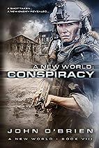 A New World: Conspiracy (Volume 8) by John…