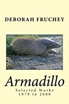 Armadillo: Selected Works, 1979 to 2009 by…