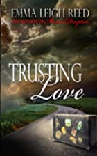 Trusting Love by Emma Leigh Reed
