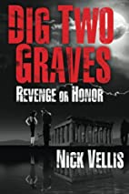 Dig Two Graves: Revenge or Honor by Nick…